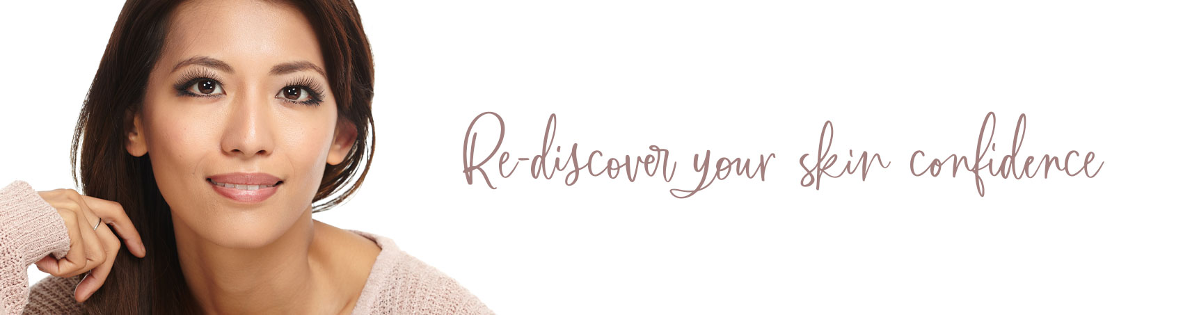 Re-discover your skin confidence